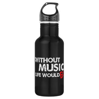 Sans musique, la vie b plat ! bouteille d'eau en acier inoxydable