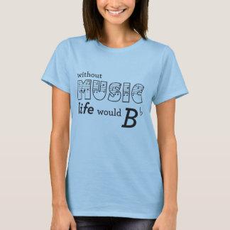 Sans vie de musique B-plat T-shirt