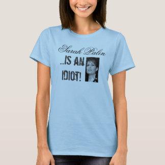 Sarah Palin est un T-shirt d'idiot