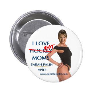 Sarah Palin - les mamans chaudes d'amour d'I (ckey Badge Rond 5 Cm