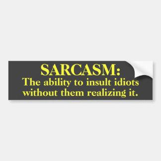 Sarcasme : Capacité d'insulter… l'adhésif pour par Autocollant De Voiture