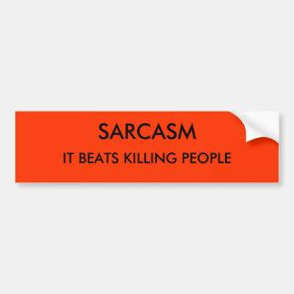SARCASME, IL BAT TUER DES PERSONNES AUTOCOLLANT POUR VOITURE