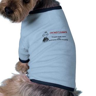 """Sarcasme """"non drôle"""" drôle tee-shirt pour animal domestique"""