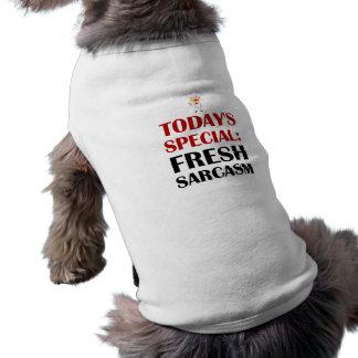 Sarcasme spécial d'aujourd'hui t-shirt pour chien