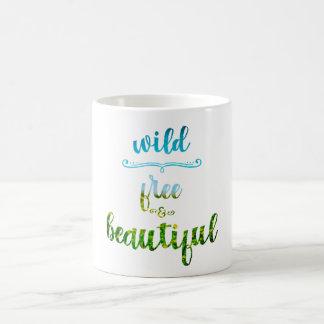 Sauvage, libre et beau mug
