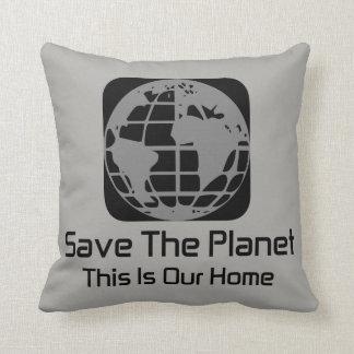 """""""Sauvez la planète, ceci est notre"""" coussin à la"""