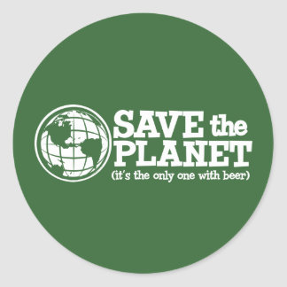 sauvez la planète - elle est la seule avec de la sticker rond