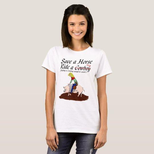 Sauvez un cheval, montez…. t-shirt