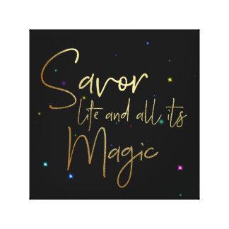 Savor la vie et tout son magique…. toile 12x12