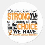 Sclérose en plaques comme nous forts sommes autocollant rond