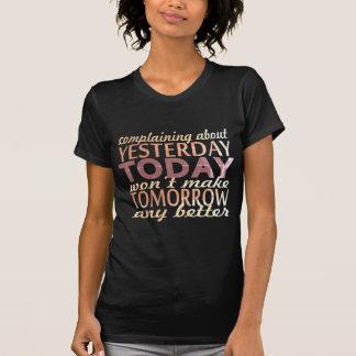 Se plaindre au sujet d'hier…. t-shirt