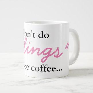 Sentiments avant café - tasse enorme