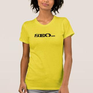 SEO… Ya, son kind'a comme le Président - customisé T-shirt