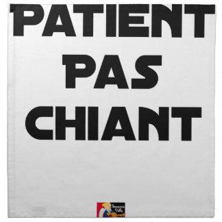 Serviettes De Table Patient pas Chiant - Jeux de Mots - Francois Ville