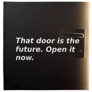 Serviettes En Tissus Expressions : Cette porte est l'avenir. Ouvrez-la