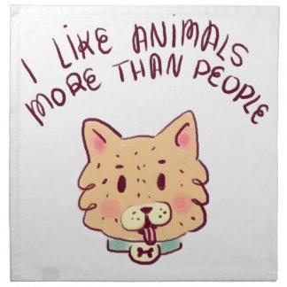 Serviettes En Tissus J'aime des animaux davantage que des personnes,