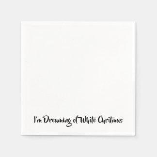 Serviettes Jetables Je rêve d'un Chritmas blanc