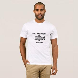 """""""Seulement le courageux. Allez pêcher le"""" T-shirt"""