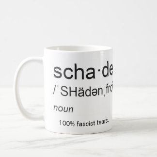 Shadenfreude, nom : larmes fascistes de 100% mug