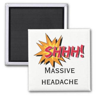 SHHH panneau d'avertissement massif de mal de tête Magnet Carré
