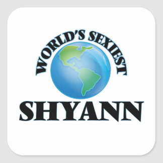 Shyann le plus sexy du monde autocollants carrés