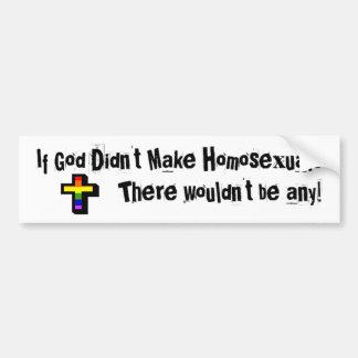 Si Dieu ne faisait pas des homosexuels… Autocollant De Voiture