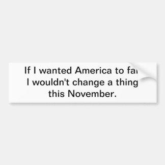 Si je voulais que l'Amérique échouât Autocollant Pour Voiture