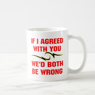 Si j'étais d'accord avec vous nous tous les deux mug