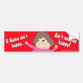 Si la maman n'est pas heureuse… n'est personne heu autocollant de voiture