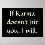 Si le karma ne vous frappe pas, je vais le faire affiches