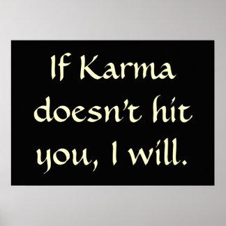Si le karma ne vous frappe pas, je vais le faire posters