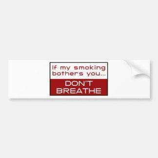 Si mon tabagisme tracasse vous… ne respirez pas autocollant pour voiture