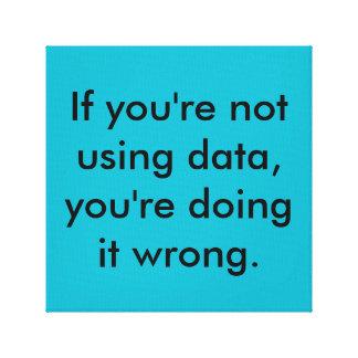 si votre pas utilisant des données, vos faisant il toile