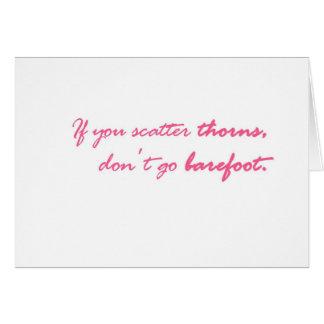 Si vous dispersez des épines…. carte de vœux