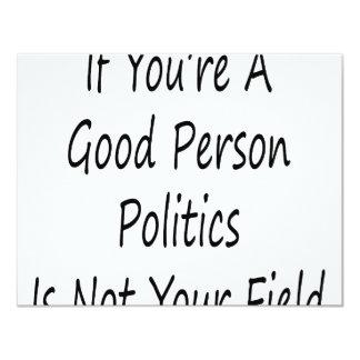 Si vous êtes une politique de bonne personne n'est cartons d'invitation