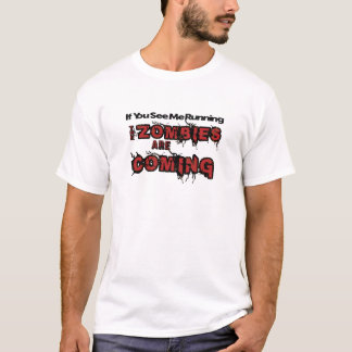 Si vous me voyez les zombis courants viennent t-shirt