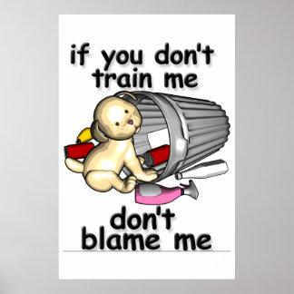 Si vous ne me formez pas, ne me blâmez pas affiches