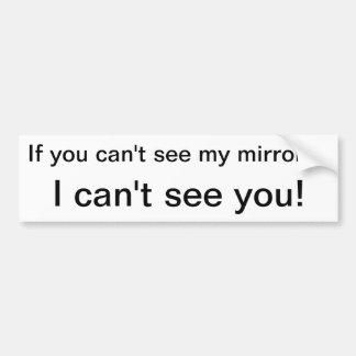 Si vous ne pouvez pas les miroirs seemy, je ne peu autocollant de voiture