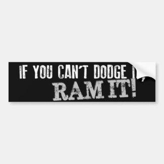 Si vous ne pouvez pas l'esquiver, RAM IL ! Adhésif Autocollant De Voiture