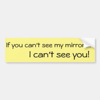 Si vous ne pouvez pas voir… Adhésif pour Autocollant Pour Voiture