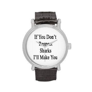 Si vous ne respectez pas des requins je vous ferai montres cadran