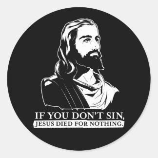 Si vous pas sin Jésus est mort pour rien Autocollants