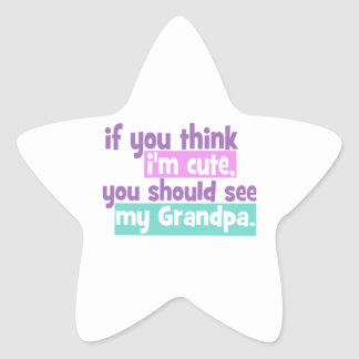 Si vous pensez Im mignon - grand-papa Stickers En Étoile