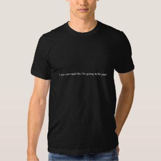 Si vous pouvez lire ceci que je vais vous frapper t-shirt