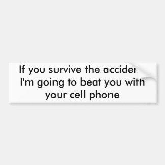 Si vous survivez à l'accident, je vais battre y… autocollant de voiture