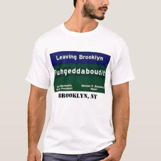 Signe de Brooklyn Fuggetaboutit T-shirt