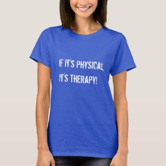 S'il est physique c'est T-shirt de thérapie