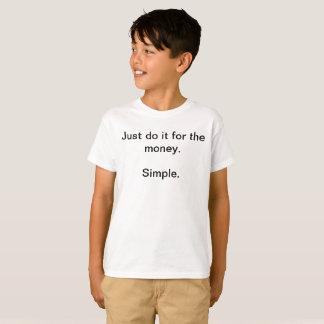 Simple faites-juste le pour le T-shirt drôle