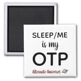 Sleep/Me est mon aimant d'OTP