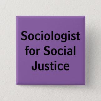 Sociologue pour la justice sociale pin's